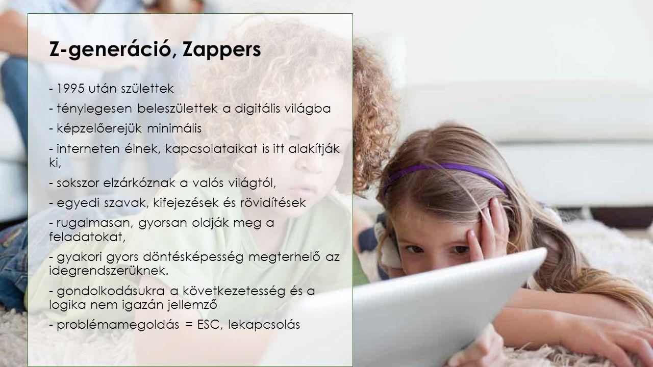 Z-generáció, Zappers - ténylegesen beleszülettek a digitális világba
