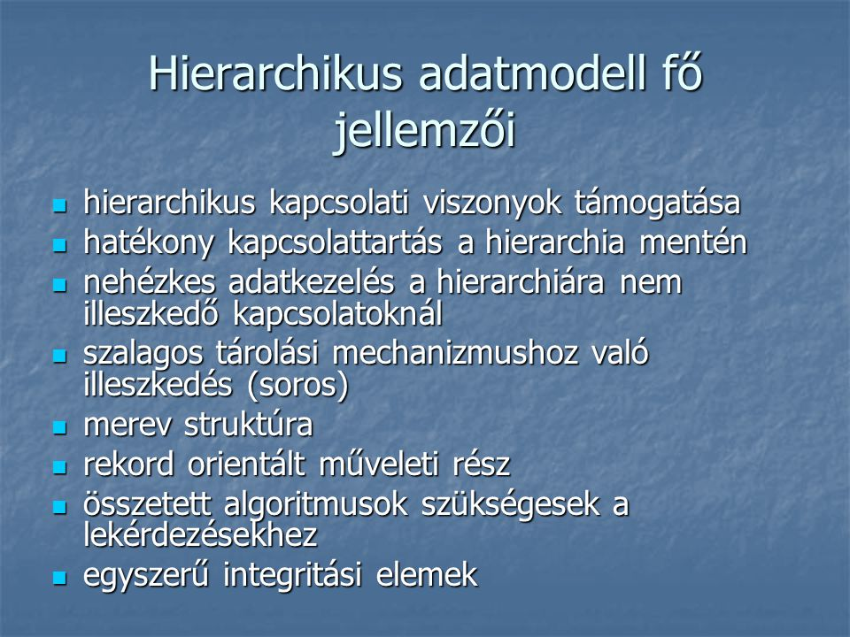 Hierarchikus adatmodell fő jellemzői