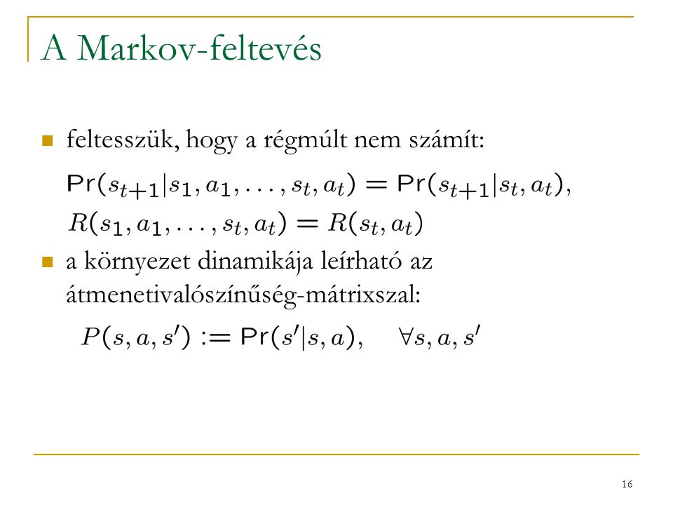 A Markov-feltevés feltesszük, hogy a régmúlt nem számít: