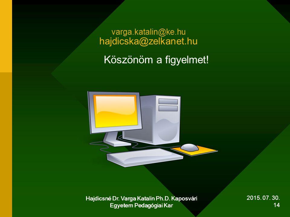 varga.katalin@ke.hu hajdicska@zelkanet.hu
