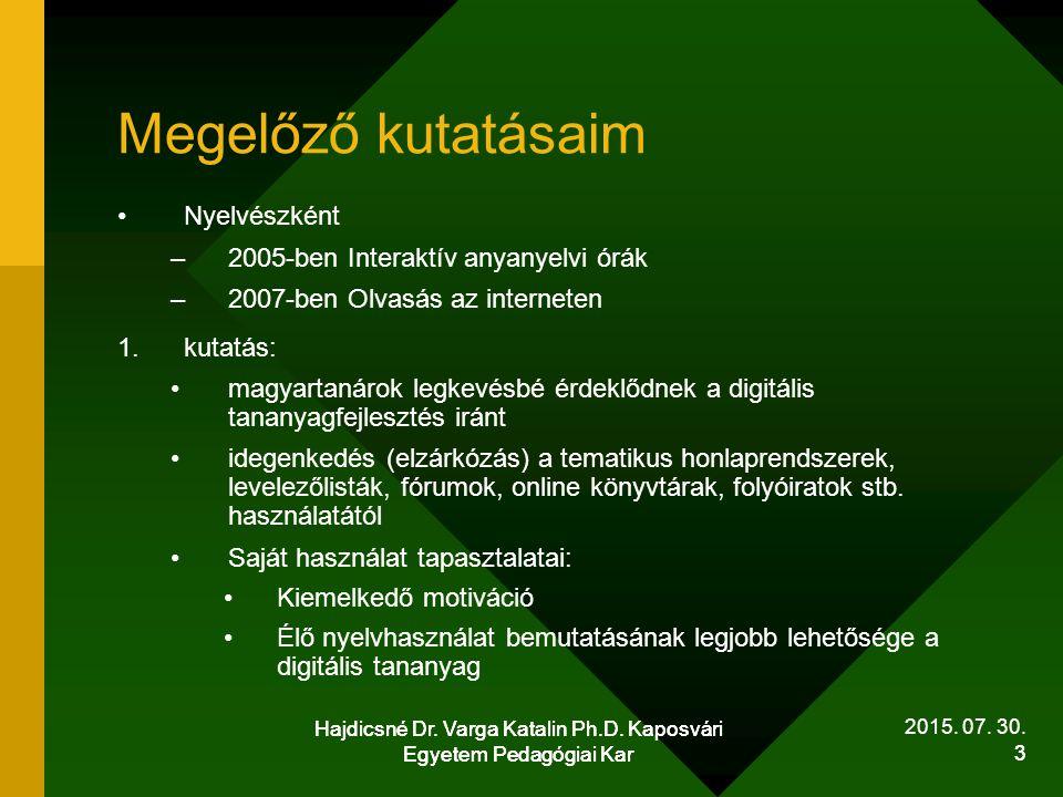 Megelőző kutatásaim Nyelvészként 2005-ben Interaktív anyanyelvi órák
