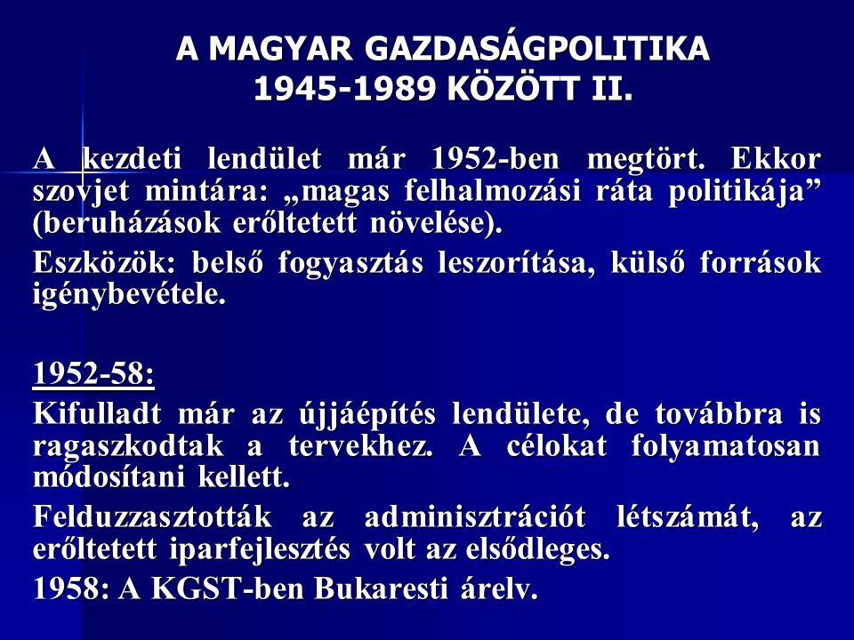 A MAGYAR GAZDASÁGPOLITIKA 1945-1989 KÖZÖTT II.
