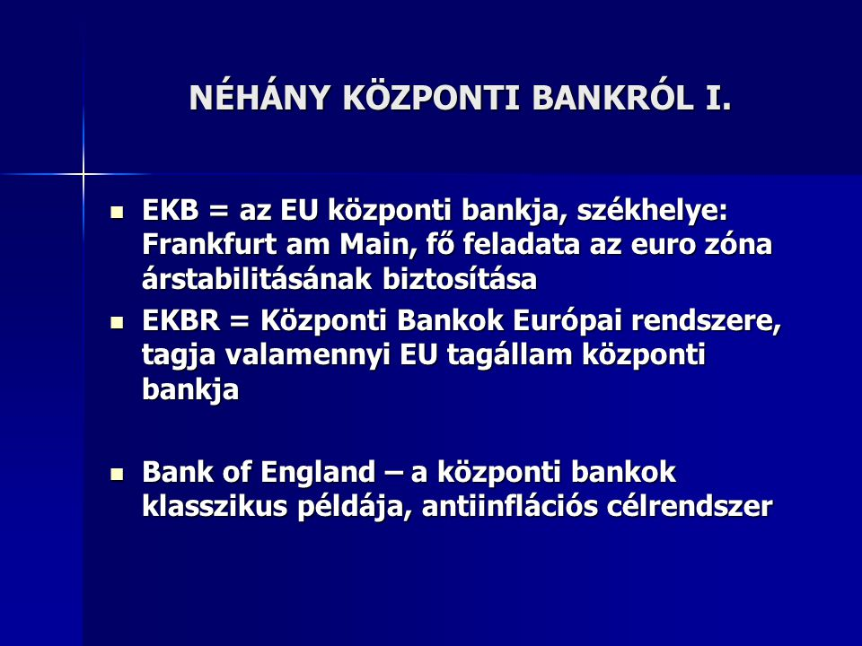 NÉHÁNY KÖZPONTI BANKRÓL I.