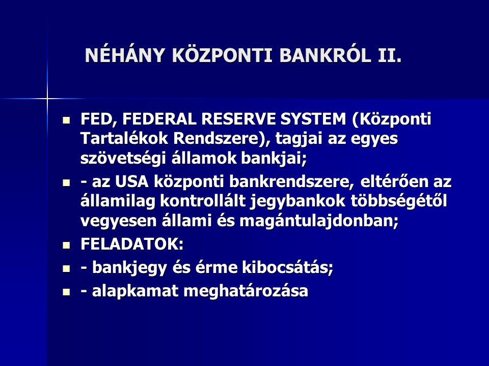 NÉHÁNY KÖZPONTI BANKRÓL II.