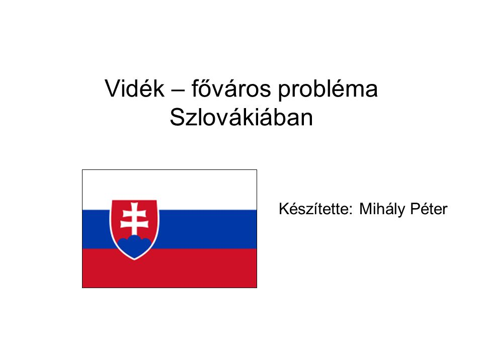 Vidék – főváros probléma Szlovákiában