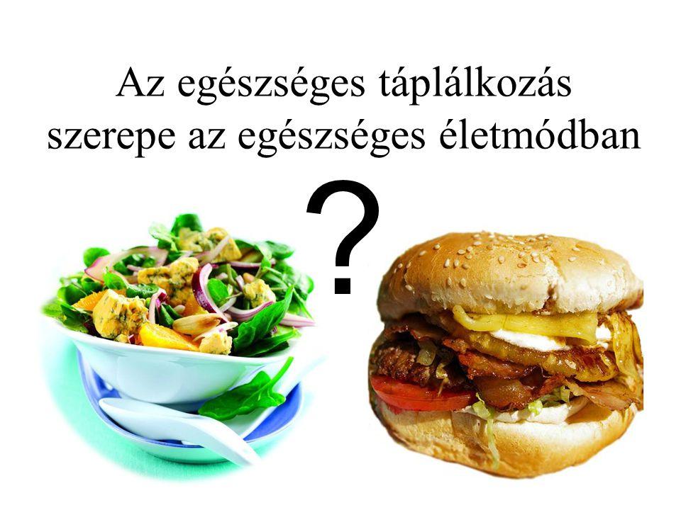 Az egészséges táplálkozás szerepe az egészséges életmódban
