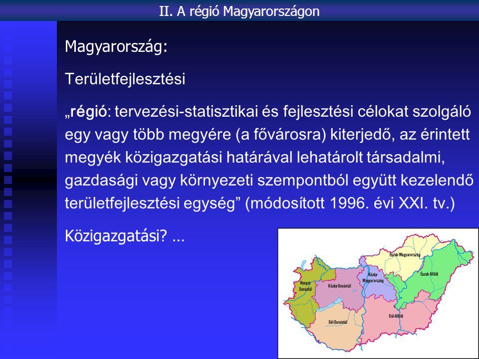 II. A régió Magyarországon