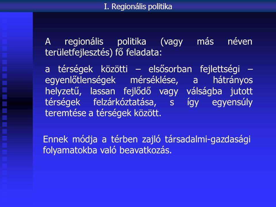 A regionális politika (vagy más néven területfejlesztés) fő feladata: