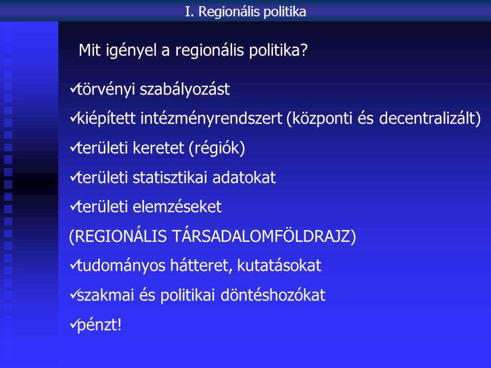 Mit igényel a regionális politika