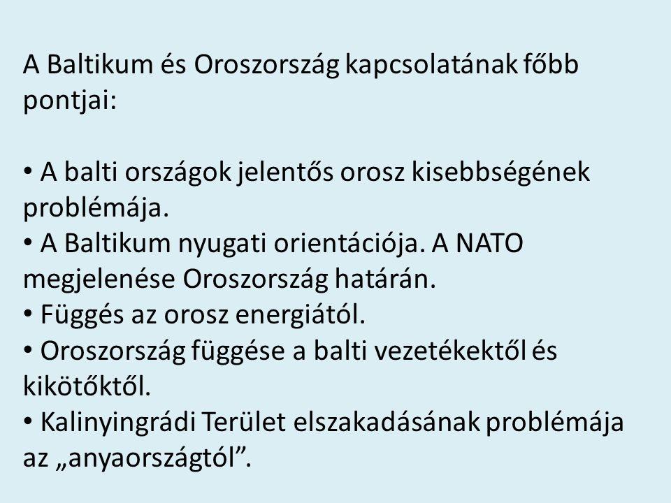 A Baltikum és Oroszország kapcsolatának főbb pontjai: