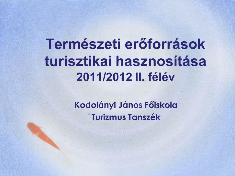 Természeti erőforrások turisztikai hasznosítása 2011/2012 II. félév