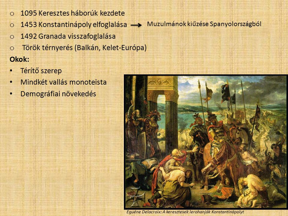 1095 Keresztes háborúk kezdete 1453 Konstantinápoly elfoglalása