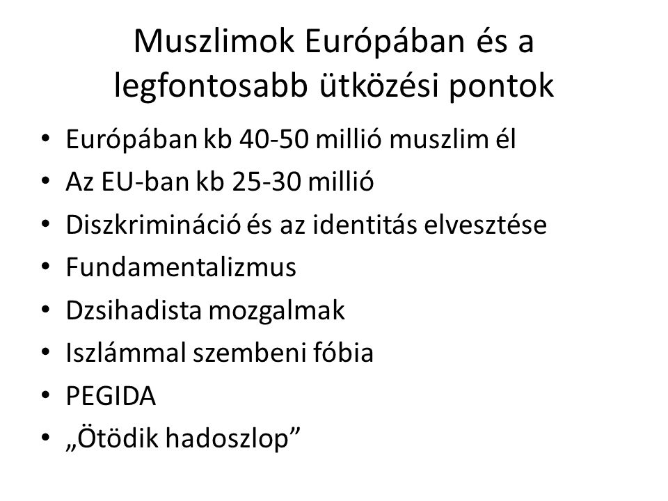 Muszlimok Európában és a legfontosabb ütközési pontok