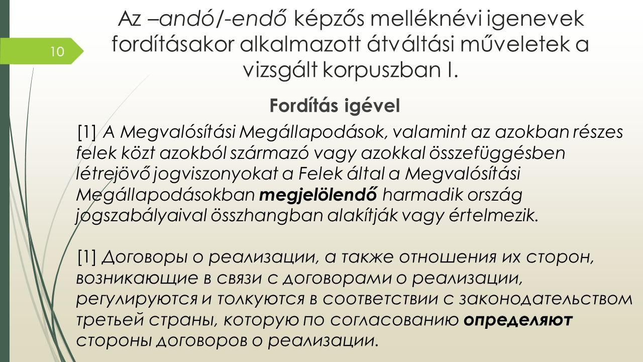 Az –andó/-endő képzős melléknévi igenevek fordításakor alkalmazott átváltási műveletek a vizsgált korpuszban I.
