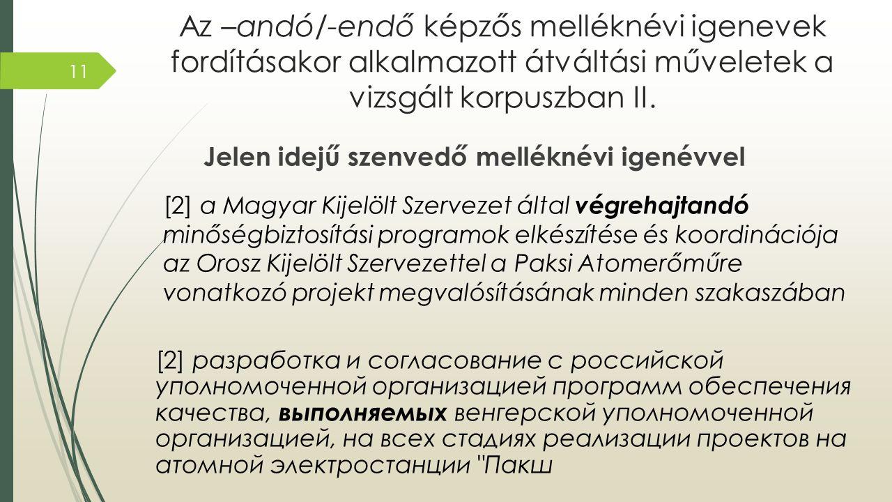 Az –andó/-endő képzős melléknévi igenevek fordításakor alkalmazott átváltási műveletek a vizsgált korpuszban II.