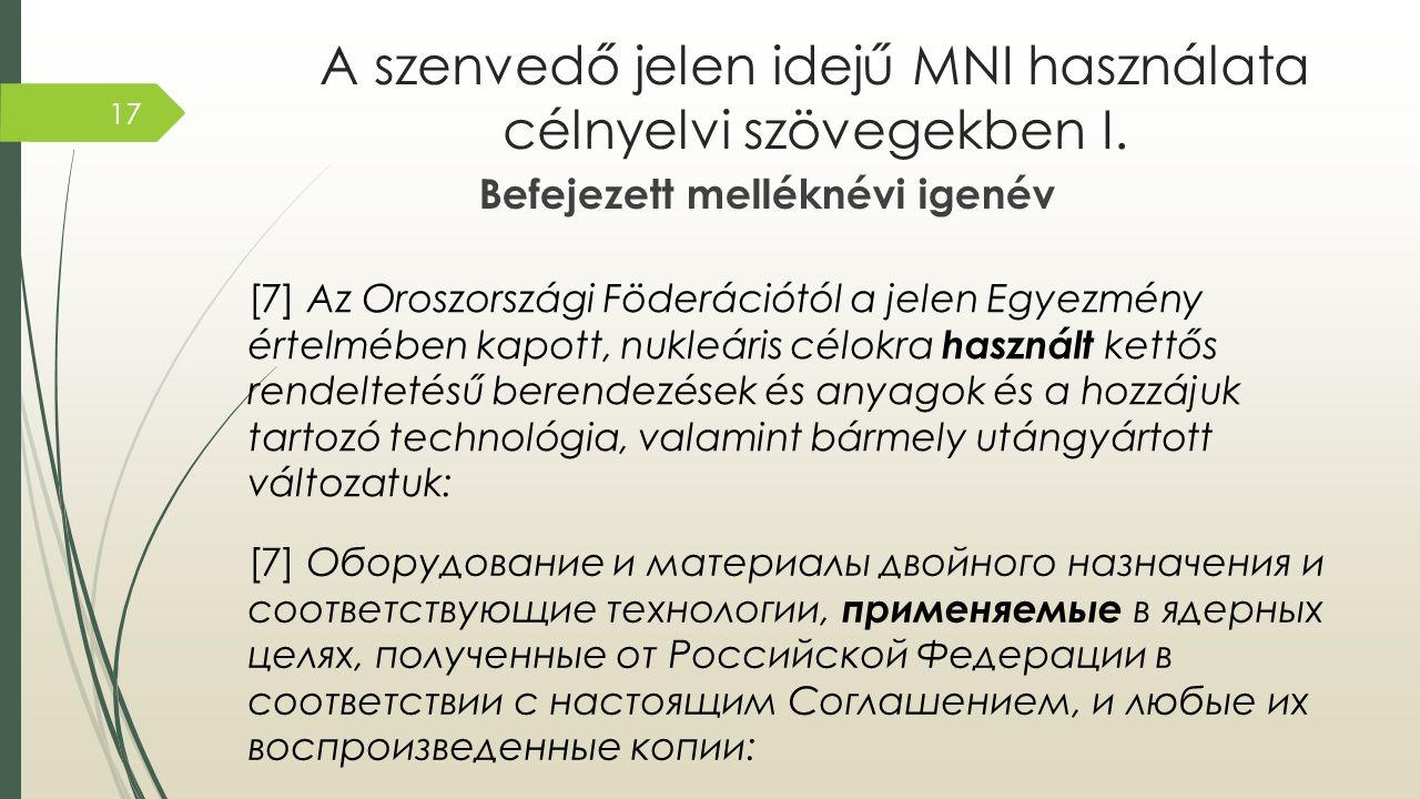 A szenvedő jelen idejű MNI használata célnyelvi szövegekben I.
