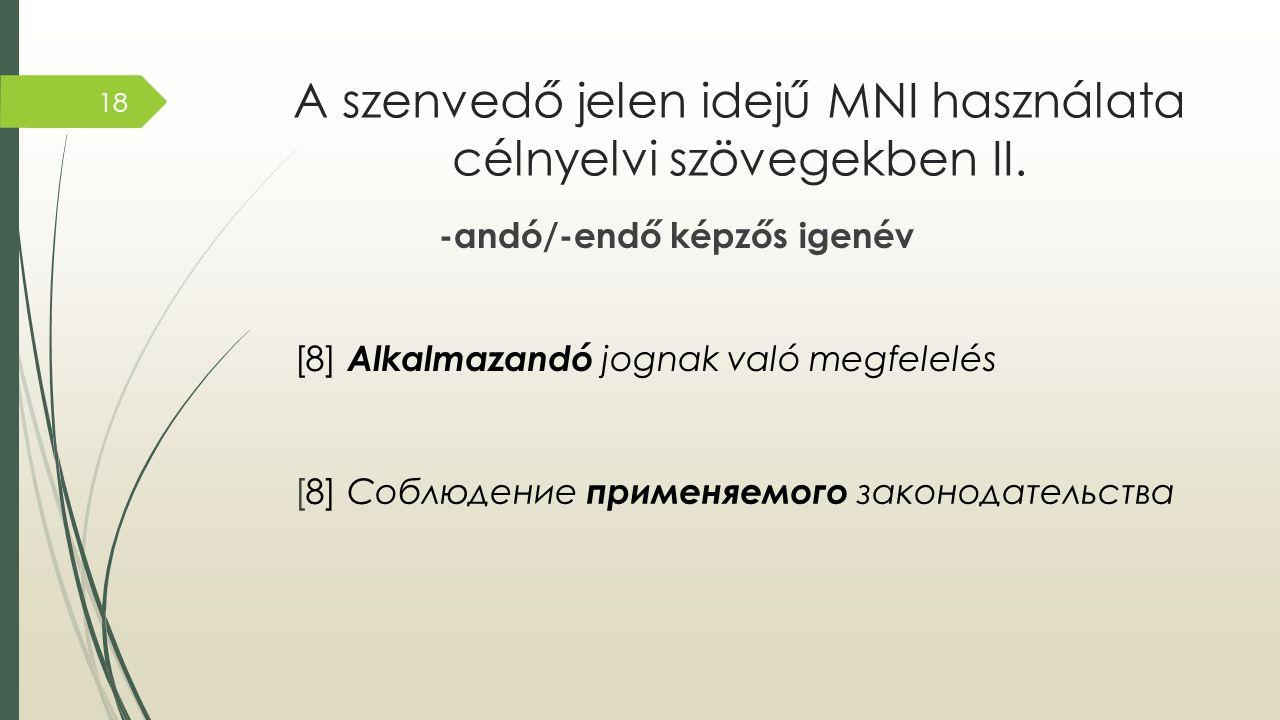 A szenvedő jelen idejű MNI használata célnyelvi szövegekben II.