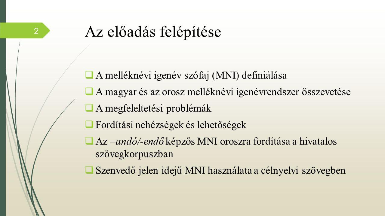 Az előadás felépítése A melléknévi igenév szófaj (MNI) definiálása