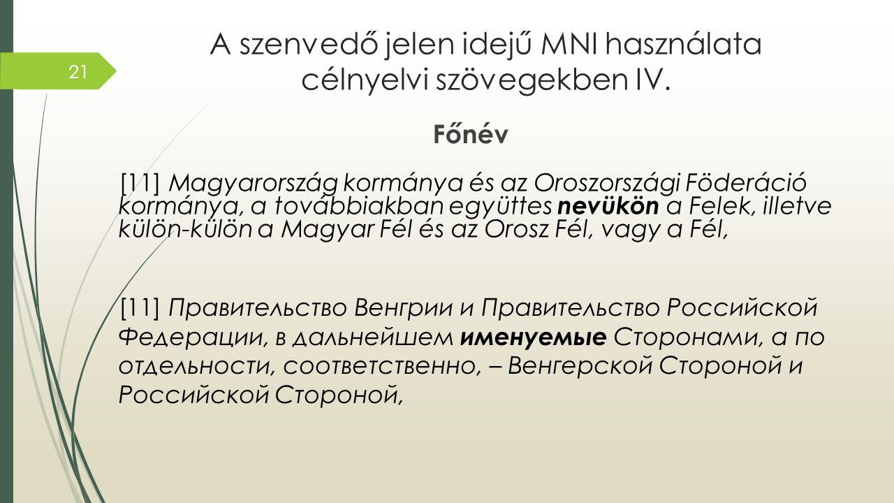 A szenvedő jelen idejű MNI használata célnyelvi szövegekben IV.