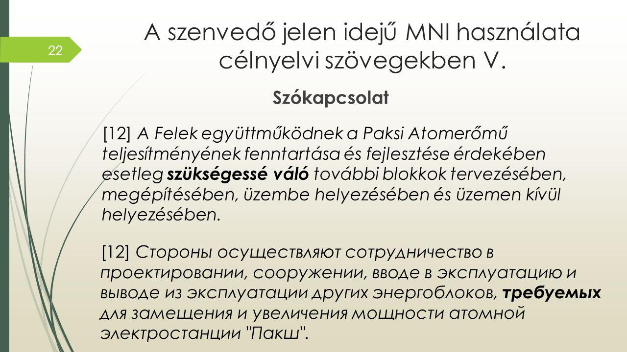A szenvedő jelen idejű MNI használata célnyelvi szövegekben V.
