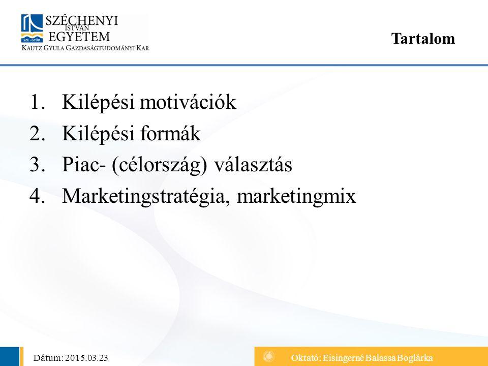 Piac- (célország) választás Marketingstratégia, marketingmix