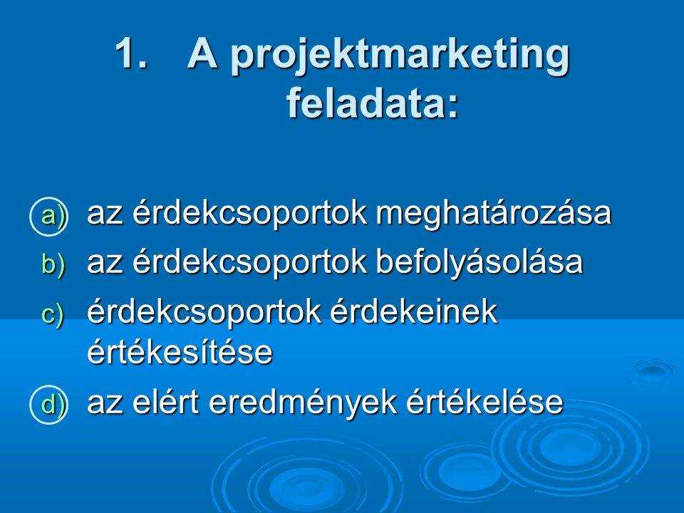 A projektmarketing feladata: