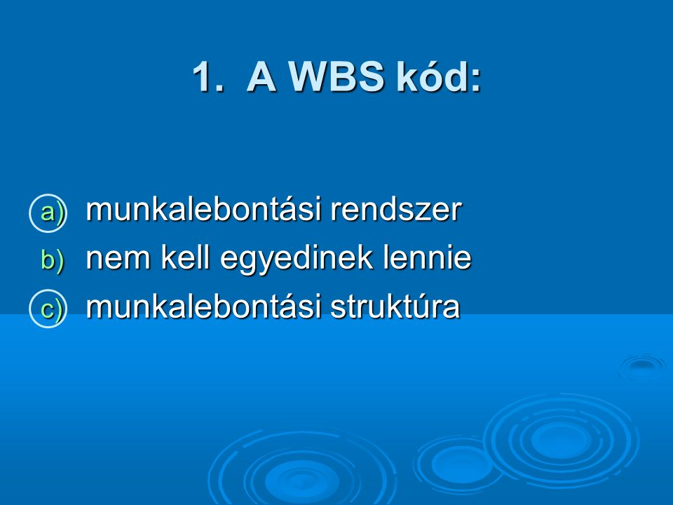 A WBS kód: munkalebontási rendszer nem kell egyedinek lennie