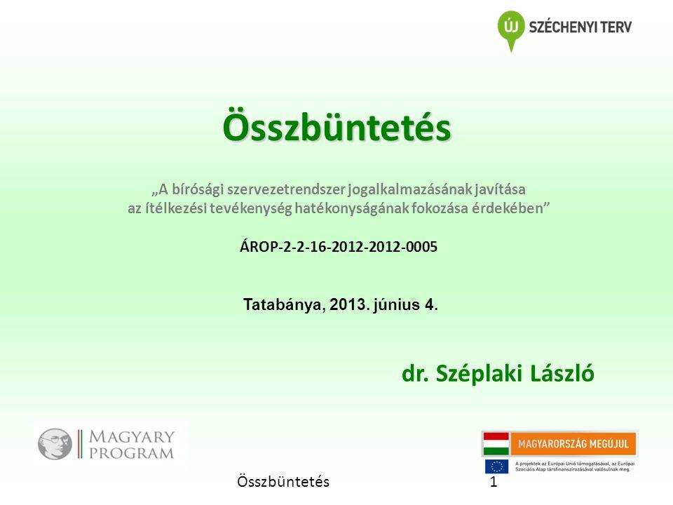 Összbüntetés dr. Széplaki László Összbüntetés