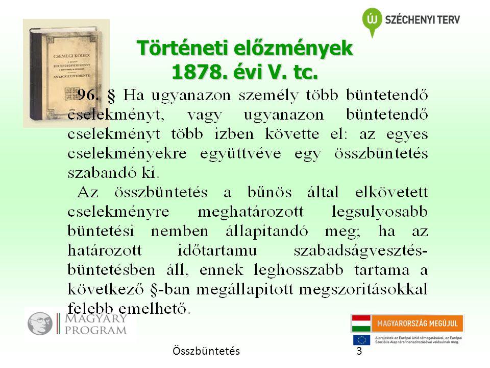 Történeti előzmények 1878. évi V. tc.