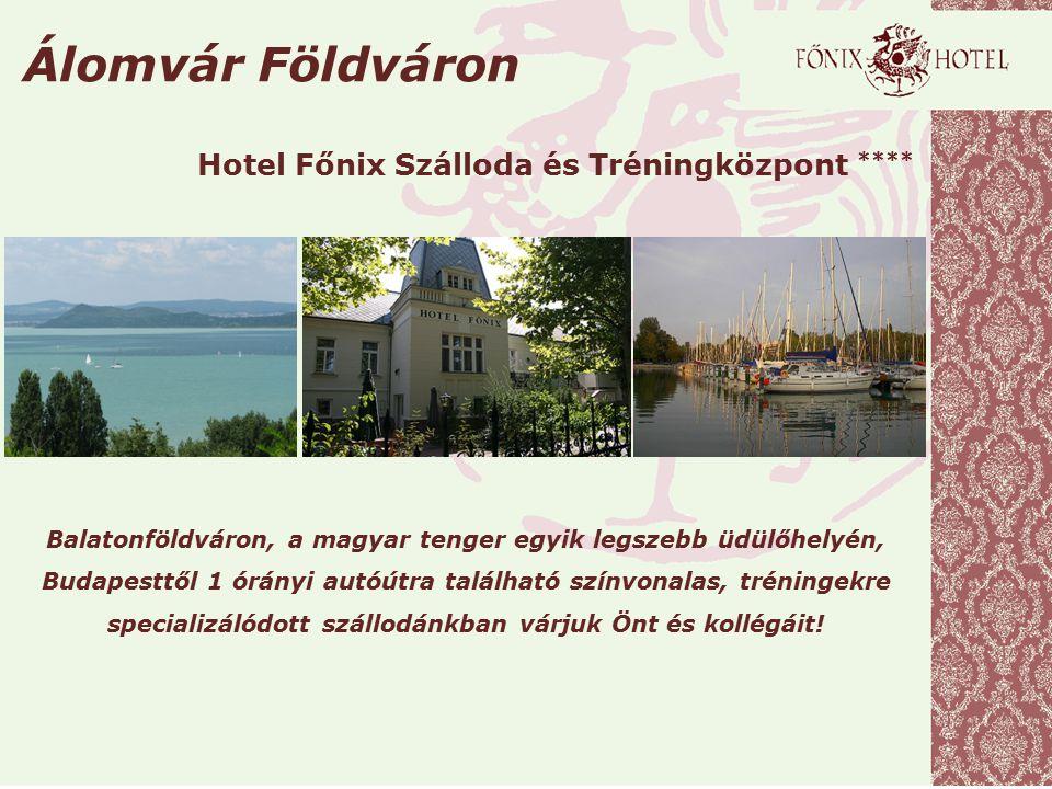 Álomvár Földváron Hotel Főnix Szálloda és Tréningközpont ****