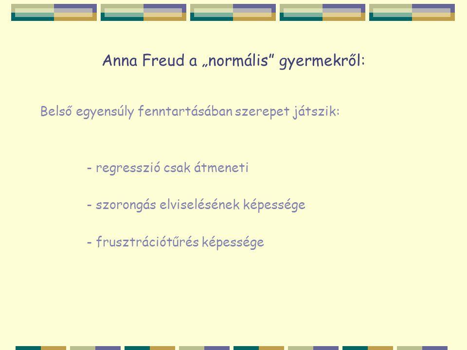 """Anna Freud a """"normális gyermekről:"""