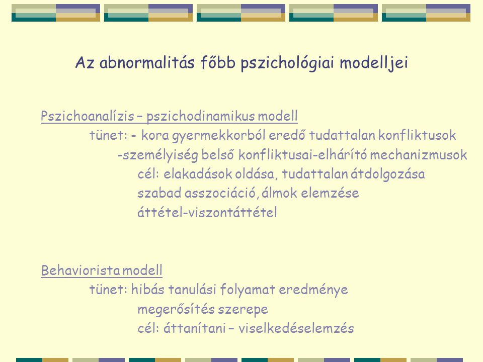 Az abnormalitás főbb pszichológiai modelljei