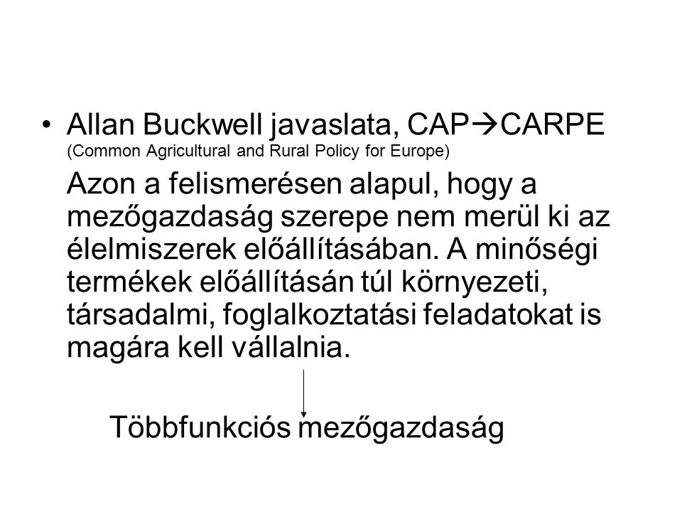 Allan Buckwell javaslata, CAPCARPE (Common Agricultural and Rural Policy for Europe)
