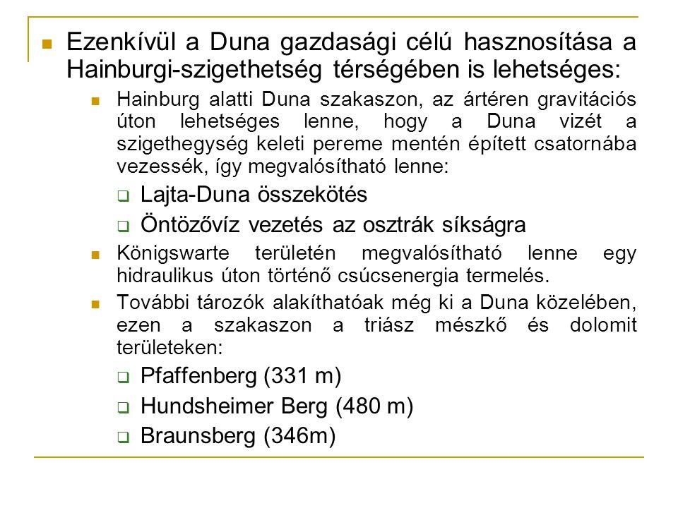 Ezenkívül a Duna gazdasági célú hasznosítása a Hainburgi-szigethetség térségében is lehetséges: