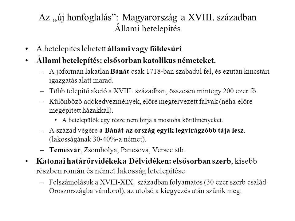 """Az """"új honfoglalás : Magyarország a XVIII. században Állami betelepítés"""