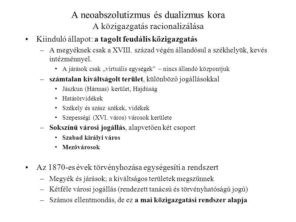 A neoabszolutizmus és dualizmus kora A közigazgatás racionalizálása