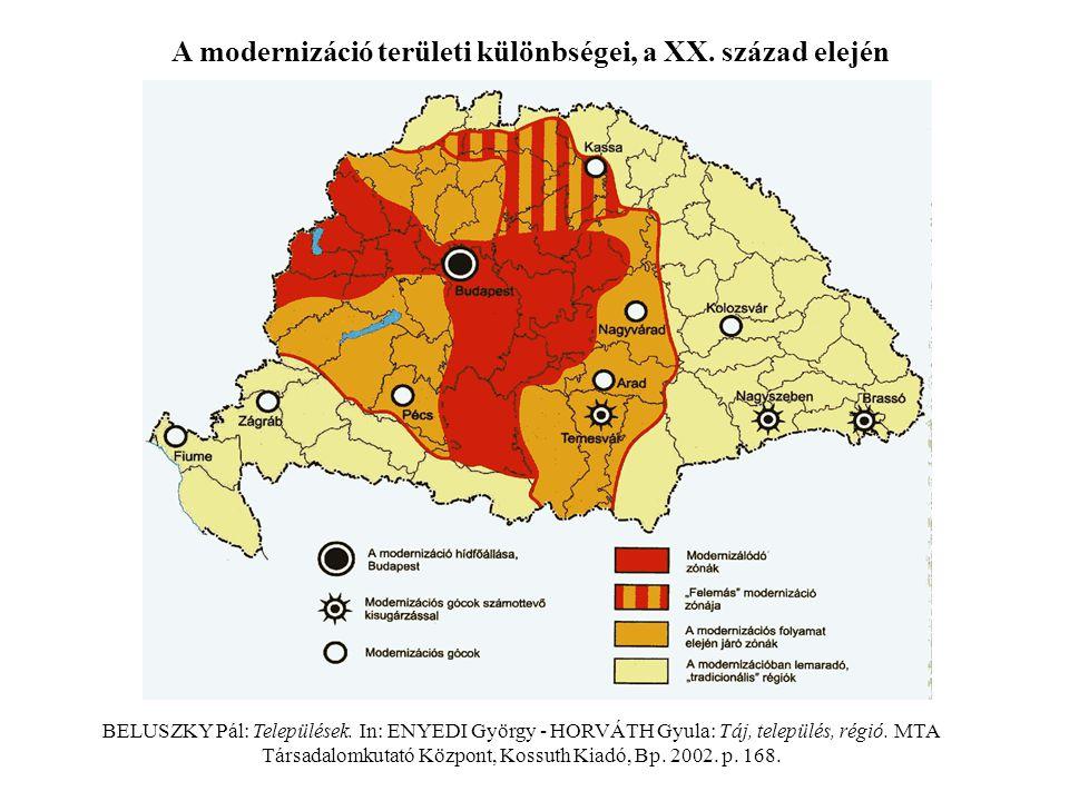 A modernizáció területi különbségei, a XX. század elején