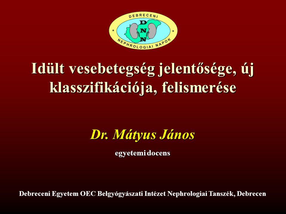 Idült vesebetegség jelentősége, új klasszifikációja, felismerése