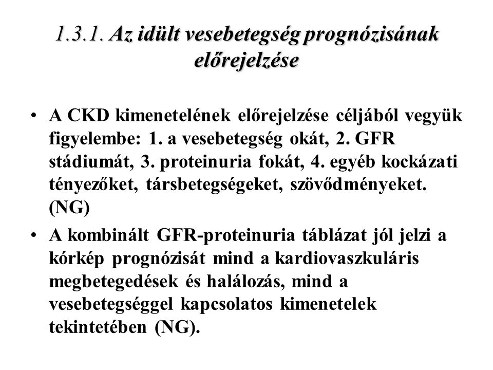 1.3.1. Az idült vesebetegség prognózisának előrejelzése