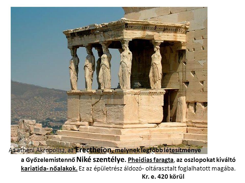 Az athéni Akropolisz, az Erectheion, melynek legfőbb létesítménye
