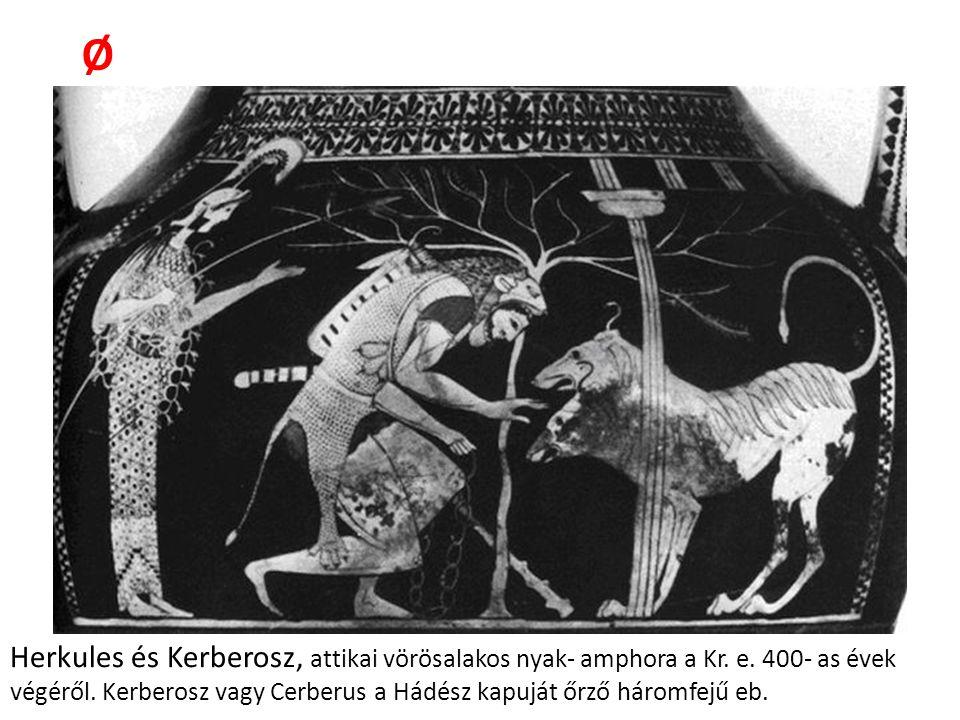 Ø Herkules és Kerberosz, attikai vörösalakos nyak- amphora a Kr.