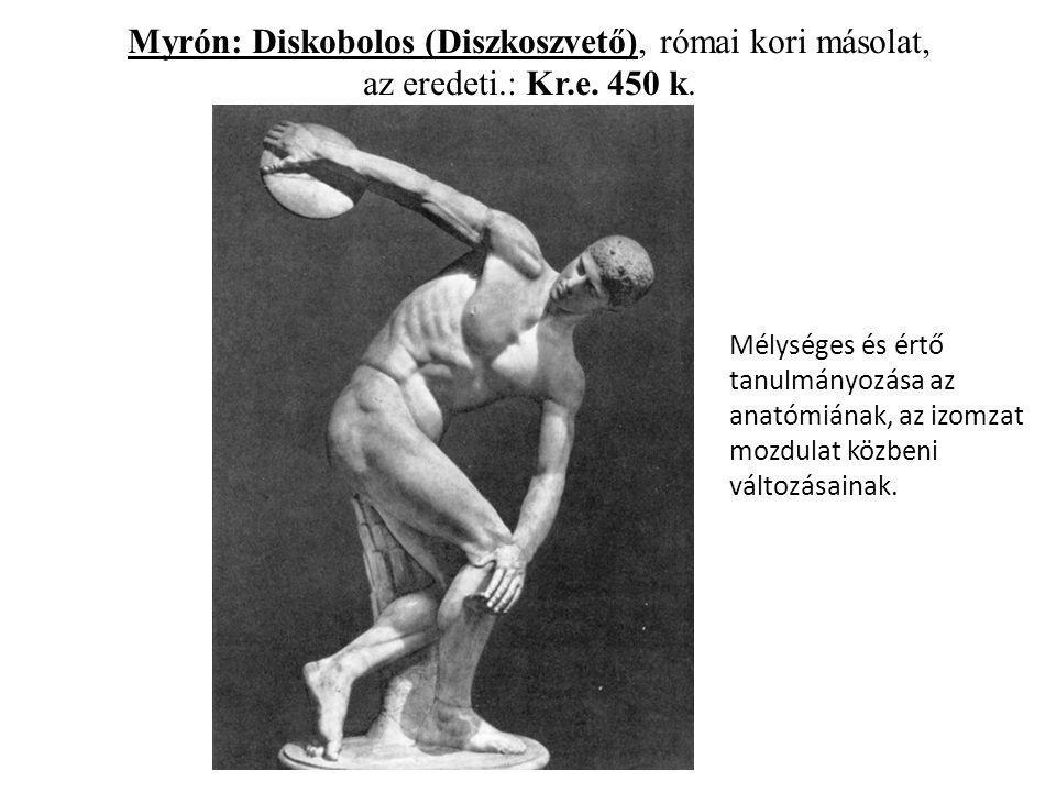 Myrón: Diskobolos (Diszkoszvető), római kori másolat, az eredeti. : Kr