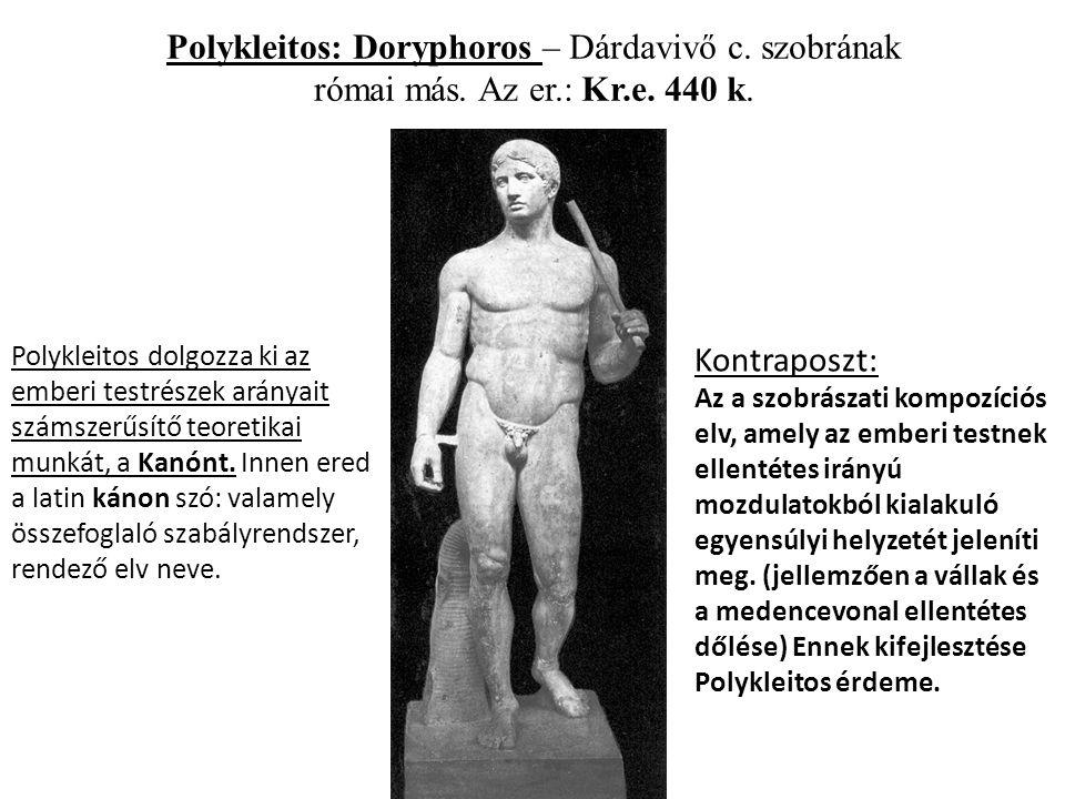 Polykleitos: Doryphoros – Dárdavivő c. szobrának római más. Az er.: Kr.e. 440 k.
