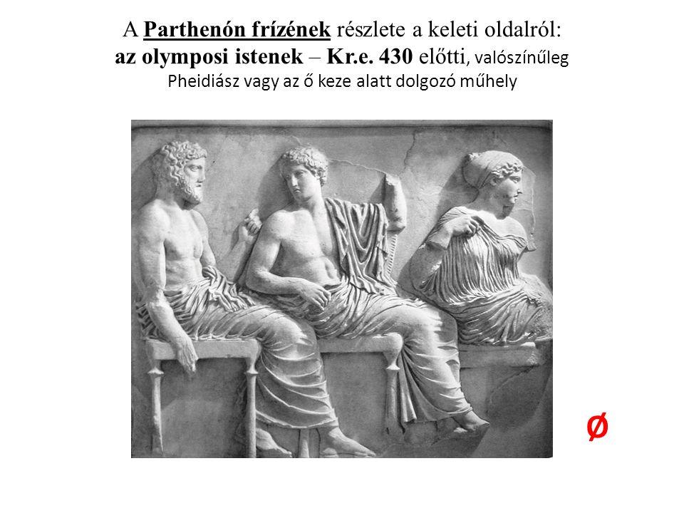 A Parthenón frízének részlete a keleti oldalról: az olymposi istenek – Kr.e. 430 előtti, valószínűleg Pheidiász vagy az ő keze alatt dolgozó műhely