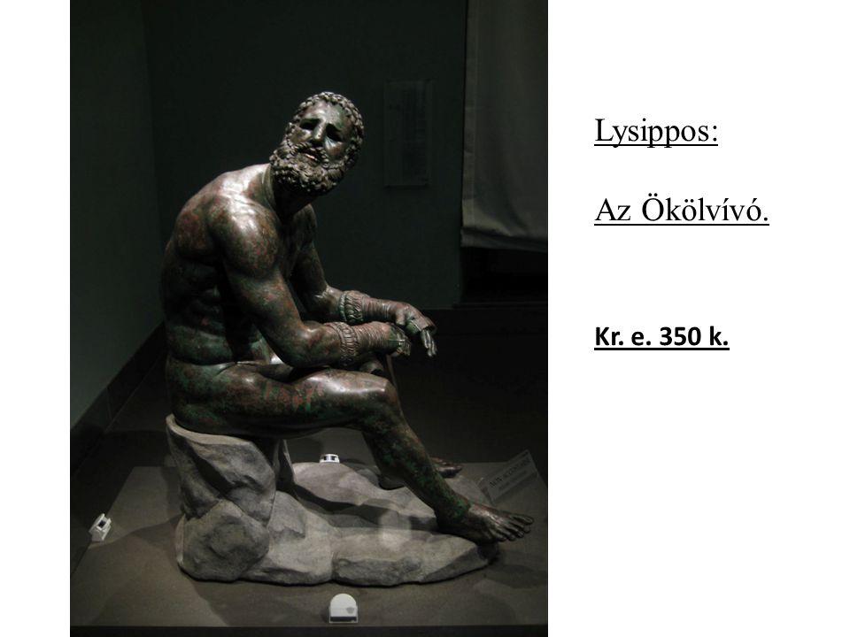 Lysippos: Az Ökölvívó. Kr. e. 350 k.