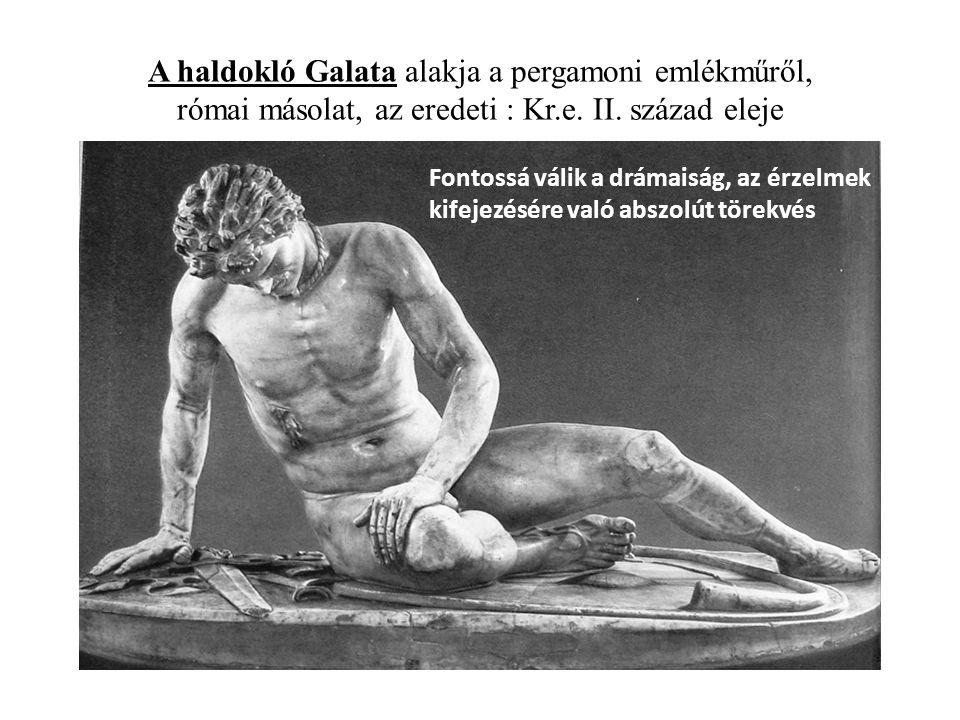 A haldokló Galata alakja a pergamoni emlékműről, római másolat, az eredeti : Kr.e. II. század eleje
