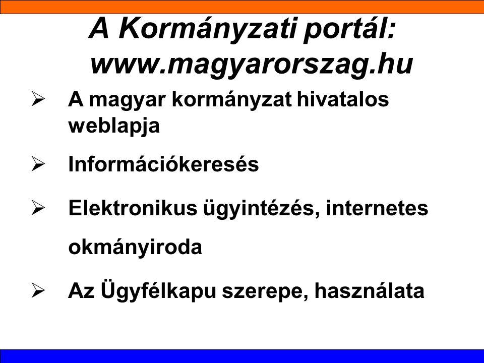 A Kormányzati portál: www.magyarorszag.hu
