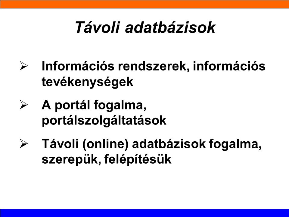 Távoli adatbázisok Információs rendszerek, információs tevékenységek