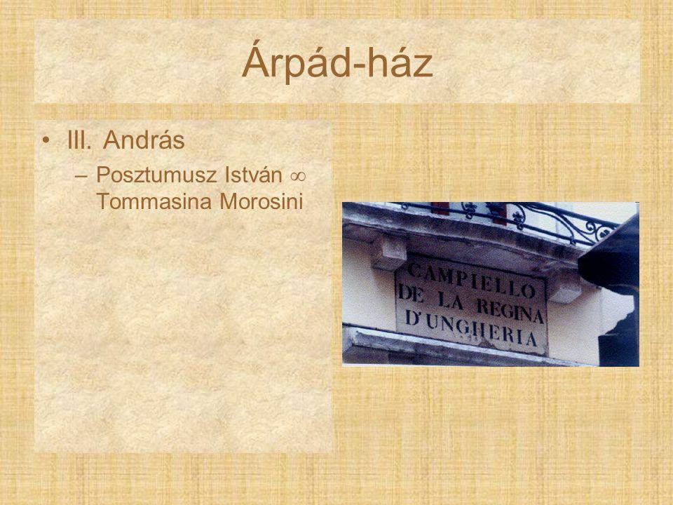Árpád-ház III. András Posztumusz István  Tommasina Morosini