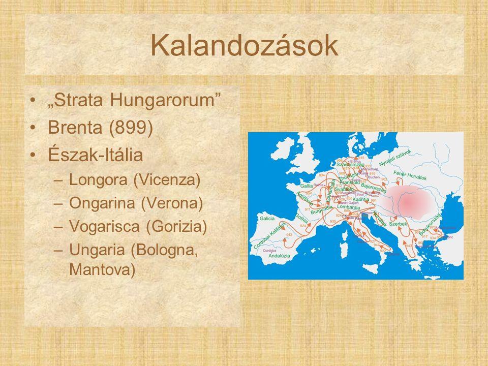 """Kalandozások """"Strata Hungarorum Brenta (899) Észak-Itália"""